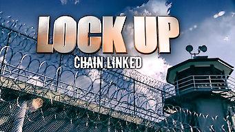 Lockup: Chain Linked (2017)